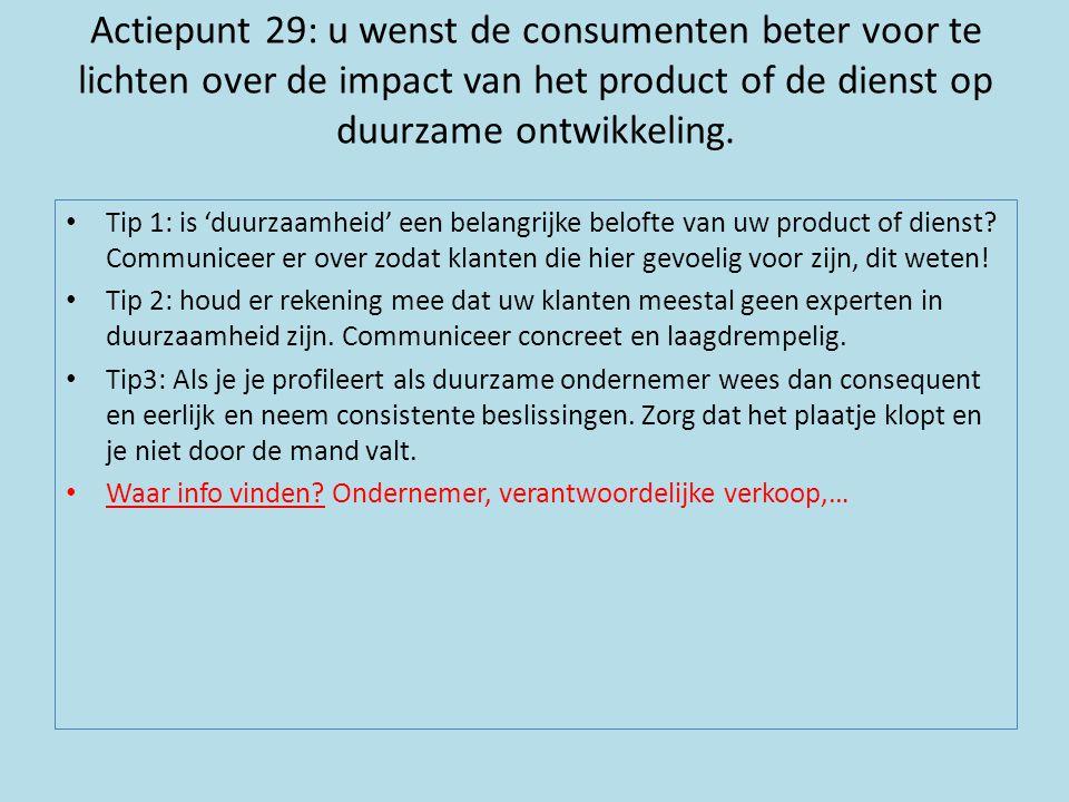 Actiepunt 29: u wenst de consumenten beter voor te lichten over de impact van het product of de dienst op duurzame ontwikkeling.
