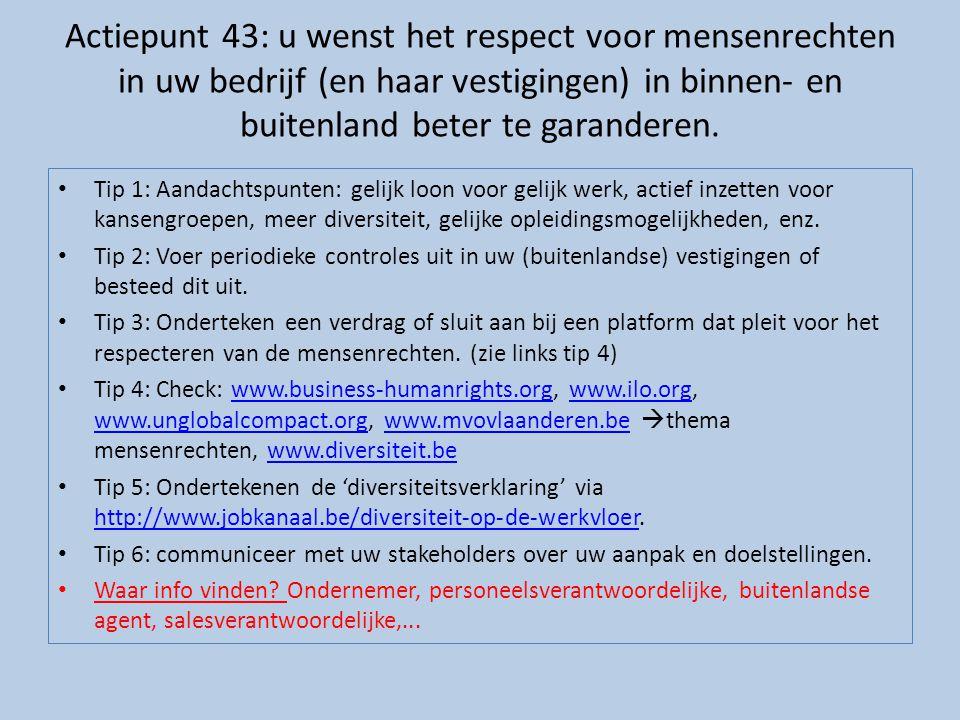Actiepunt 43: u wenst het respect voor mensenrechten in uw bedrijf (en haar vestigingen) in binnen- en buitenland beter te garanderen.