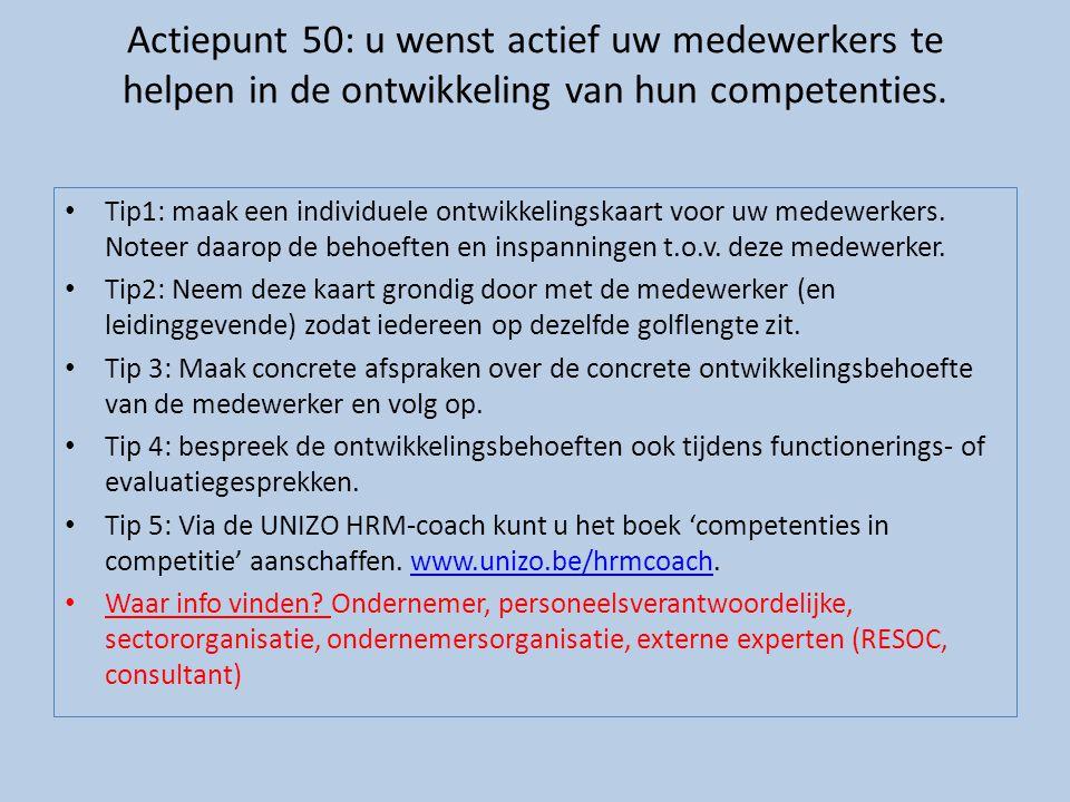 Actiepunt 50: u wenst actief uw medewerkers te helpen in de ontwikkeling van hun competenties.