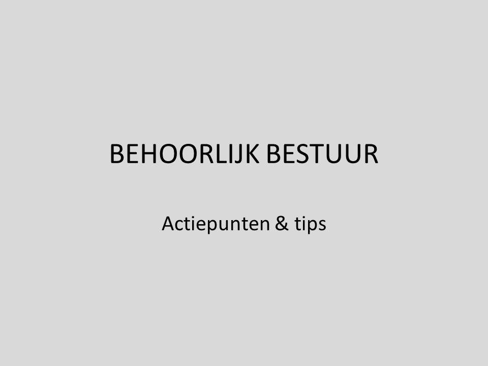 BEHOORLIJK BESTUUR Actiepunten & tips