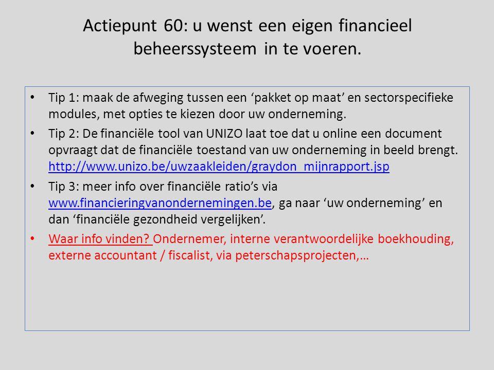 Actiepunt 60: u wenst een eigen financieel beheerssysteem in te voeren.