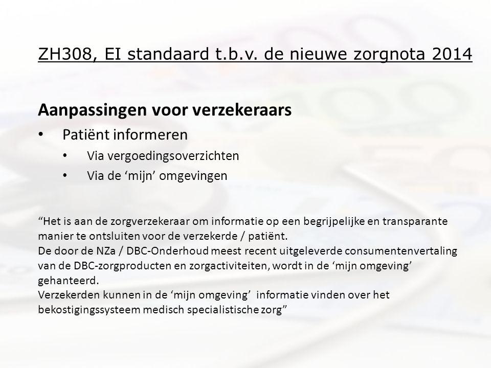 ZH308, EI standaard t.b.v. de nieuwe zorgnota 2014