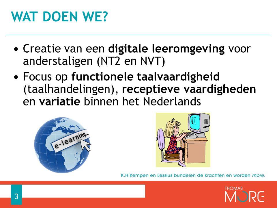 waT DOEN WE Creatie van een digitale leeromgeving voor anderstaligen (NT2 en NVT)