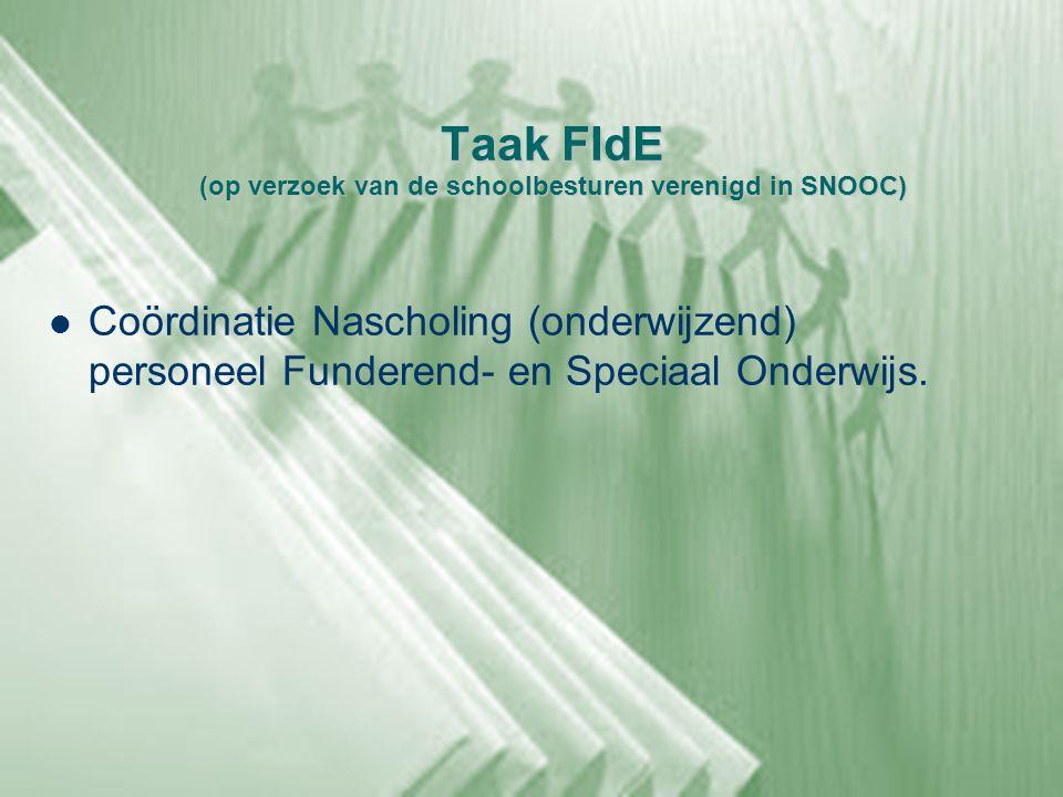 Taak FIdE (op verzoek van de schoolbesturen verenigd in SNOOC)