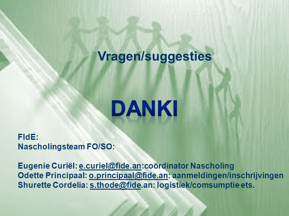 Danki Vragen/suggesties FIdE: Nascholingsteam FO/SO: