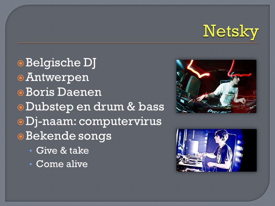 Netsky Belgische DJ Antwerpen Boris Daenen Dubstep en drum & bass