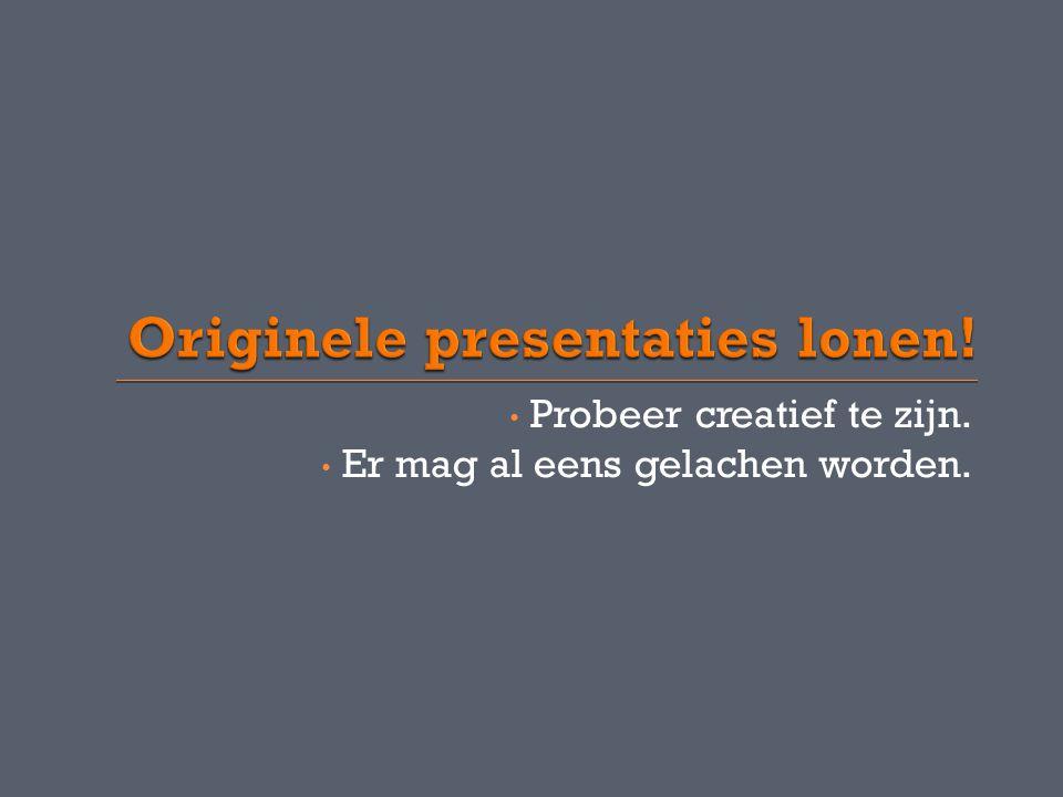 Originele presentaties lonen!