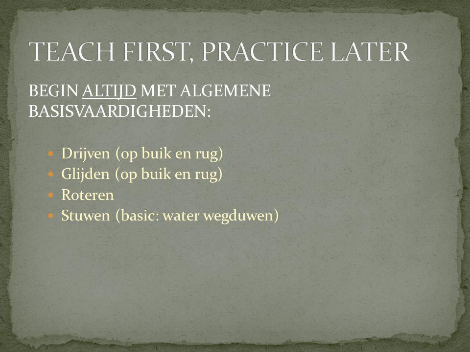 TEACH FIRST, PRACTICE LATER