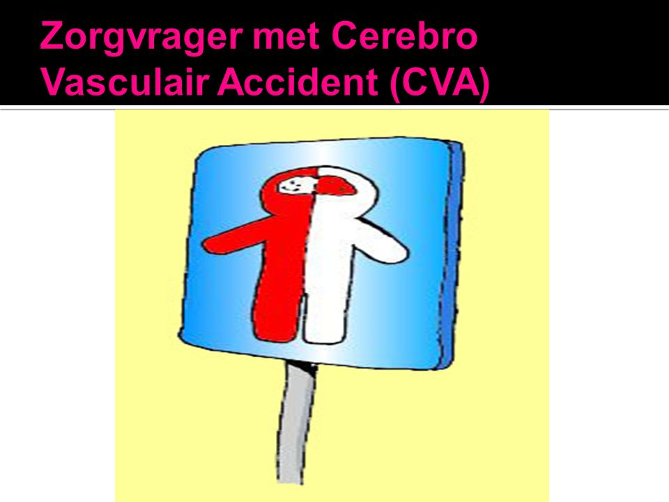 Zorgvrager met Cerebro Vasculair Accident (CVA)