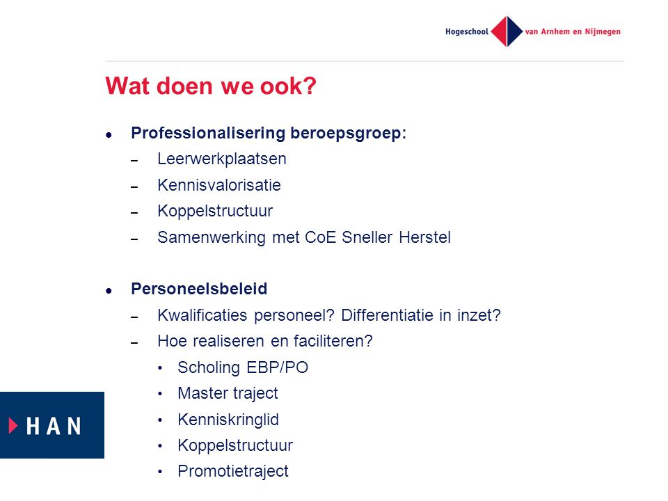 Wat doen we ook Professionalisering beroepsgroep: Leerwerkplaatsen