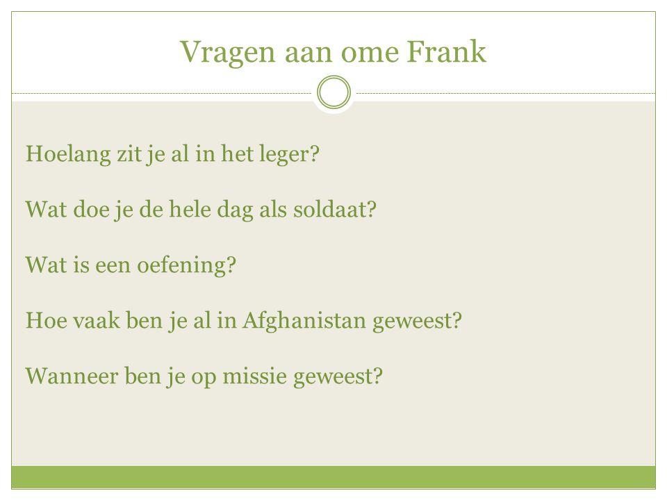 Vragen aan ome Frank
