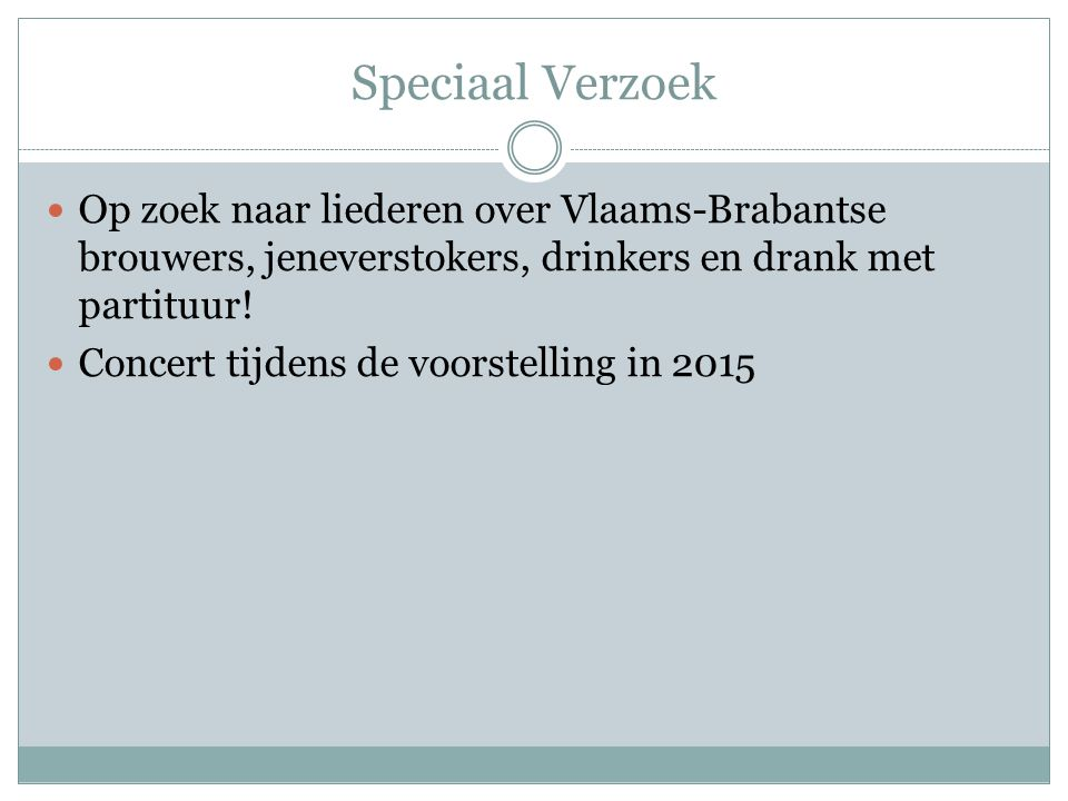 Speciaal Verzoek Op zoek naar liederen over Vlaams-Brabantse brouwers, jeneverstokers, drinkers en drank met partituur!