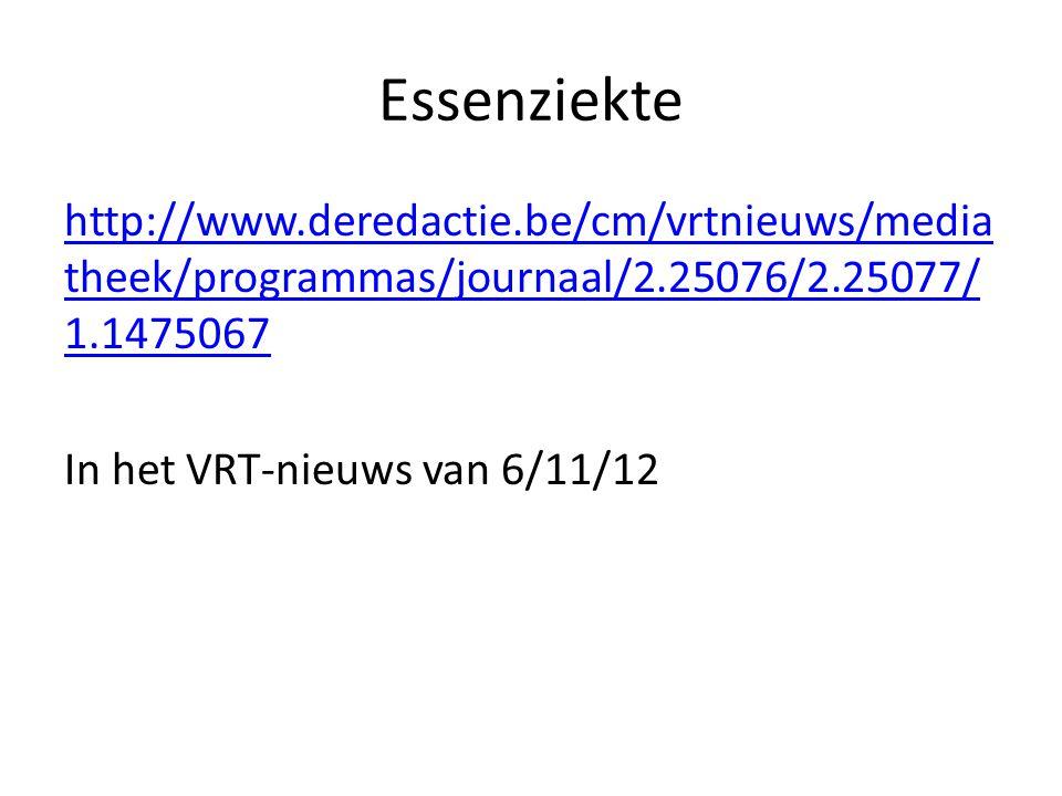 Essenziekte http://www.deredactie.be/cm/vrtnieuws/mediatheek/programmas/journaal/2.25076/2.25077/1.1475067.