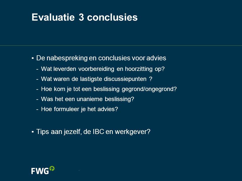 Evaluatie 3 conclusies De nabespreking en conclusies voor advies
