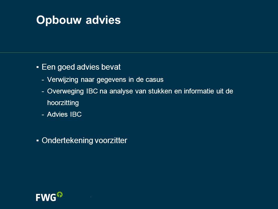 Opbouw advies Een goed advies bevat Ondertekening voorzitter