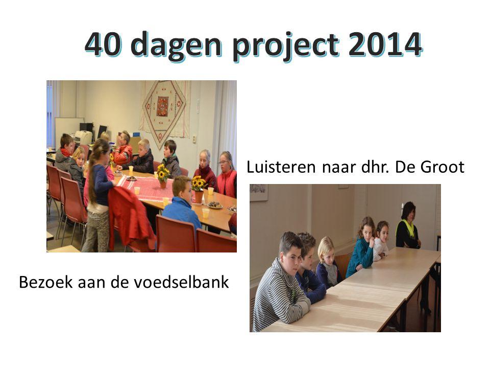40 dagen project 2014 Luisteren naar dhr. De Groot