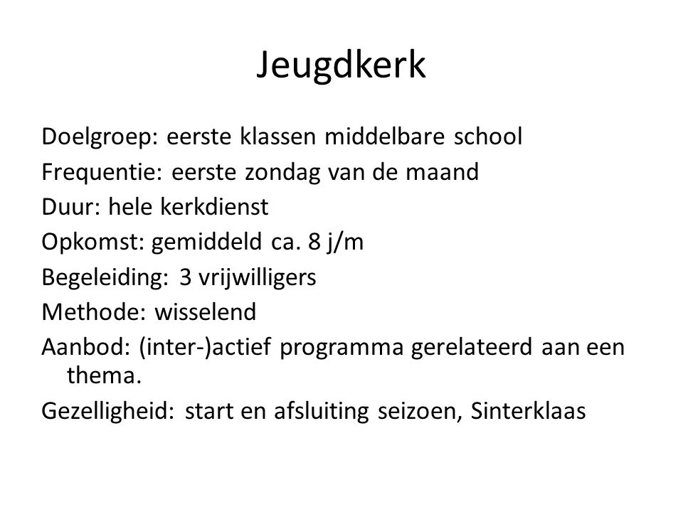Jeugdkerk Doelgroep: eerste klassen middelbare school