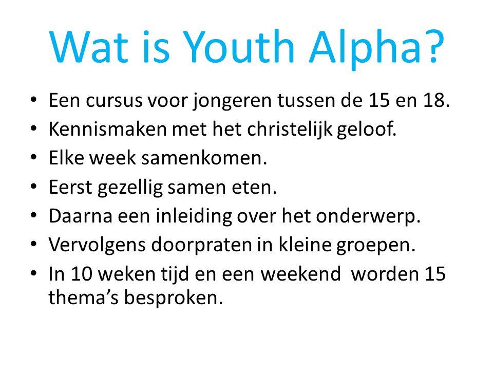 Wat is Youth Alpha Een cursus voor jongeren tussen de 15 en 18.