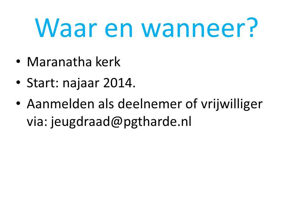 Waar en wanneer Maranatha kerk Start: najaar 2014.
