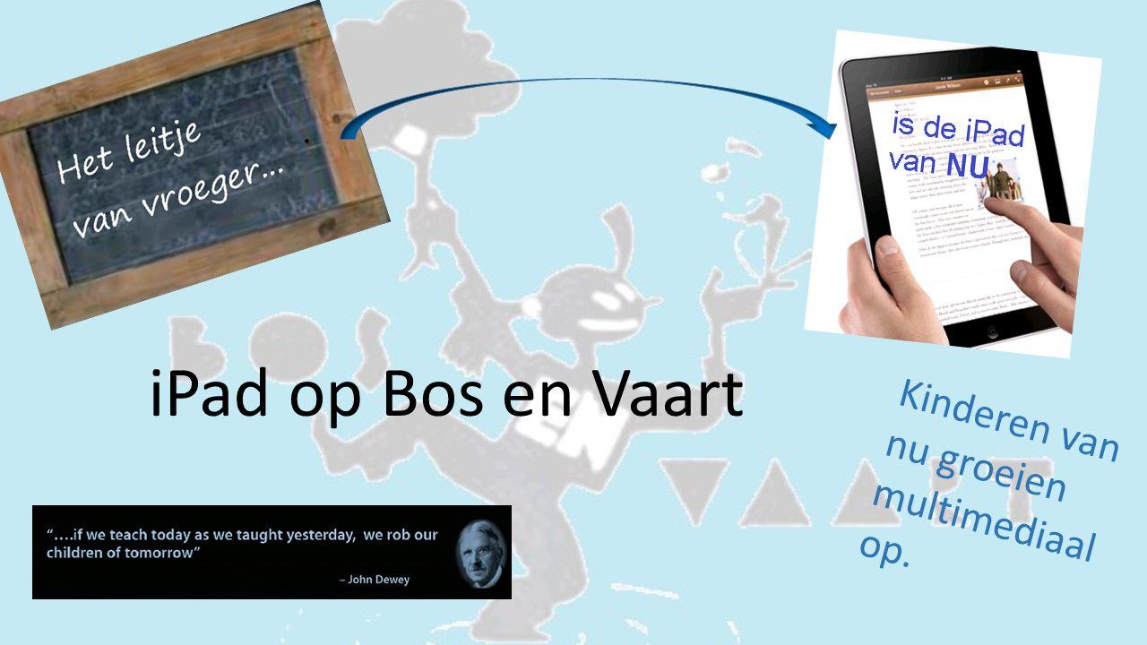 iPad op Bos en Vaart Kinderen van nu groeien multimediaal op.