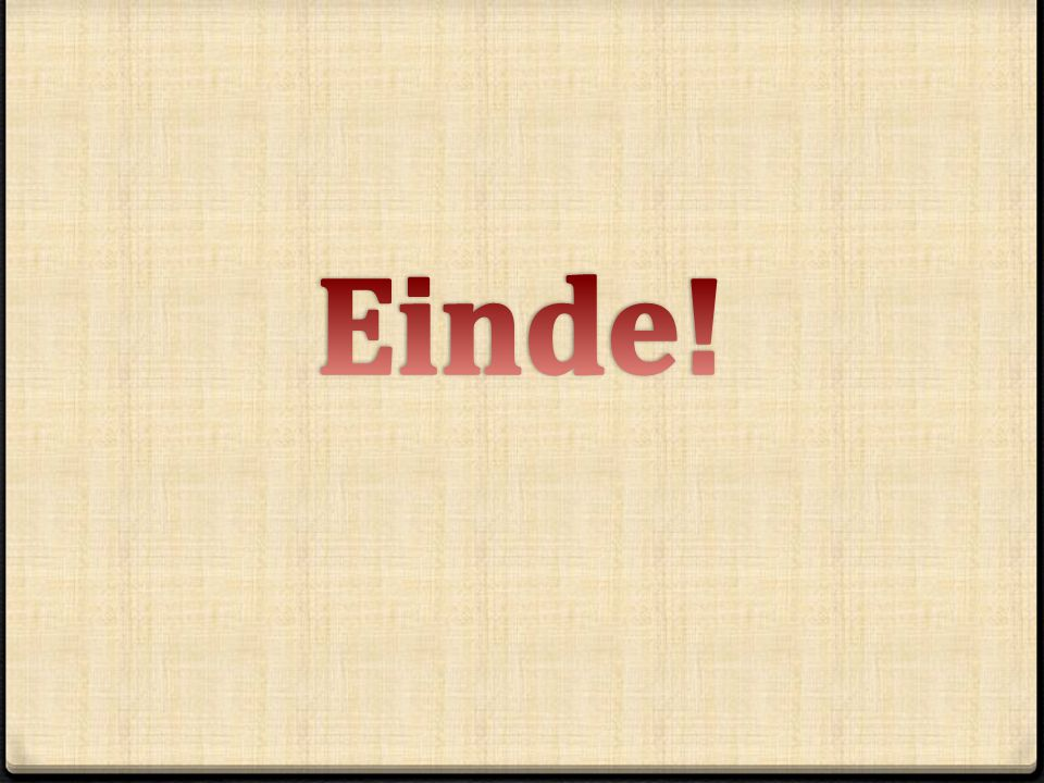 Einde!