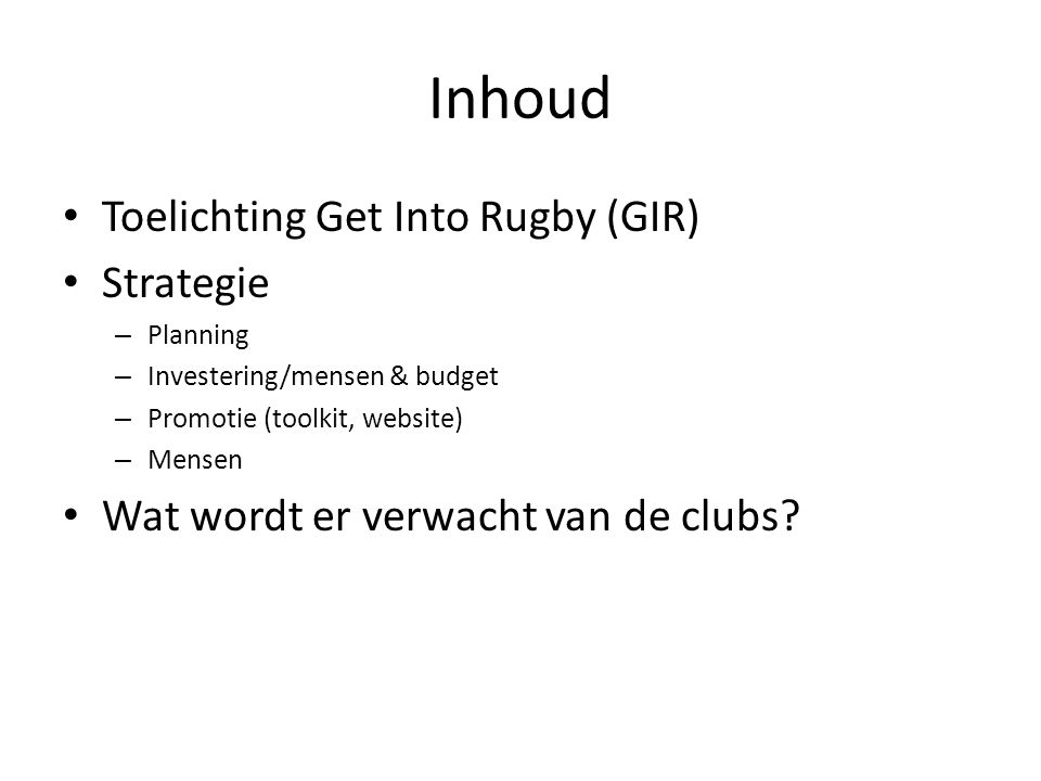 Inhoud Toelichting Get Into Rugby (GIR) Strategie
