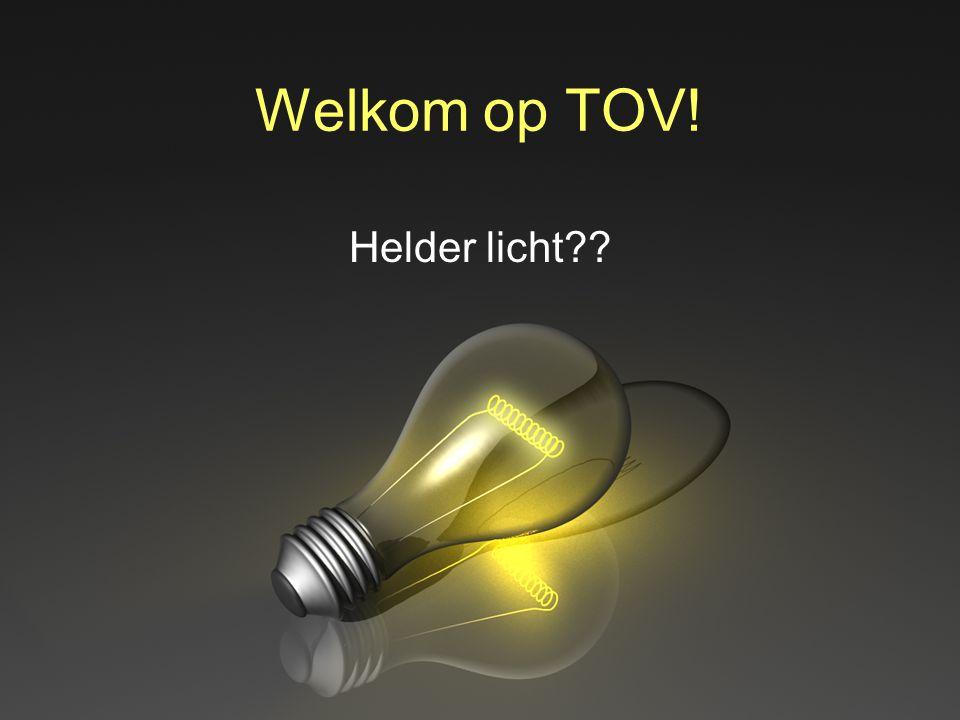 Welkom op TOV! Helder licht