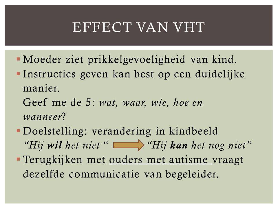 Effect van VHT Moeder ziet prikkelgevoeligheid van kind.