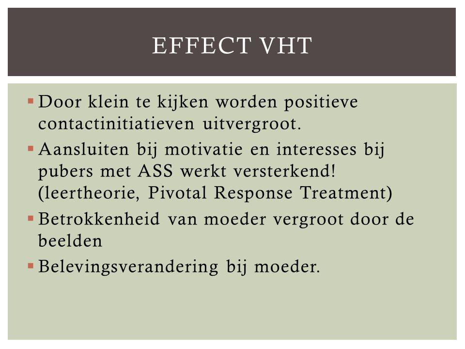 Effect VHT Door klein te kijken worden positieve contactinitiatieven uitvergroot.
