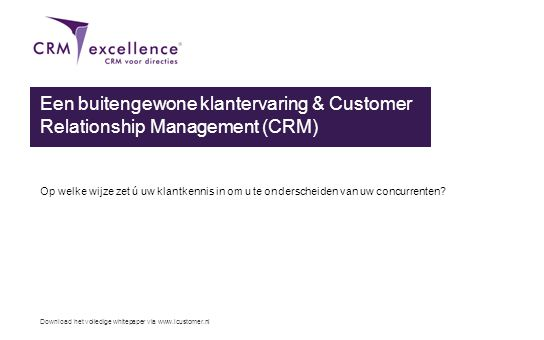 Een buitengewone klantervaring & Customer Relationship Management (CRM)