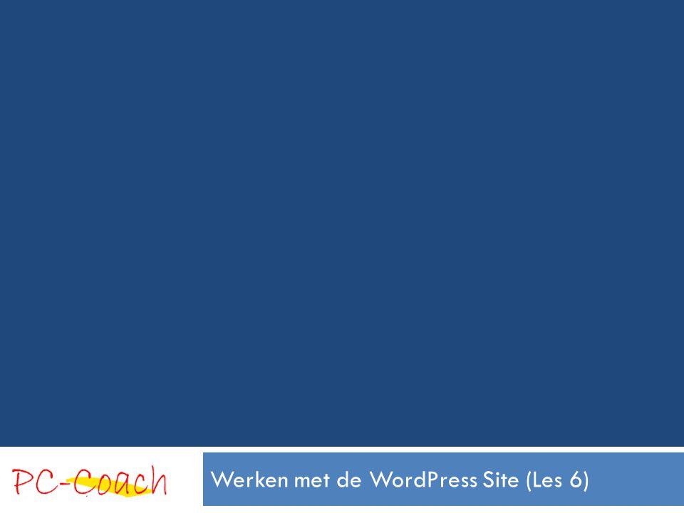 Werken met de WordPress Site (Les 6)