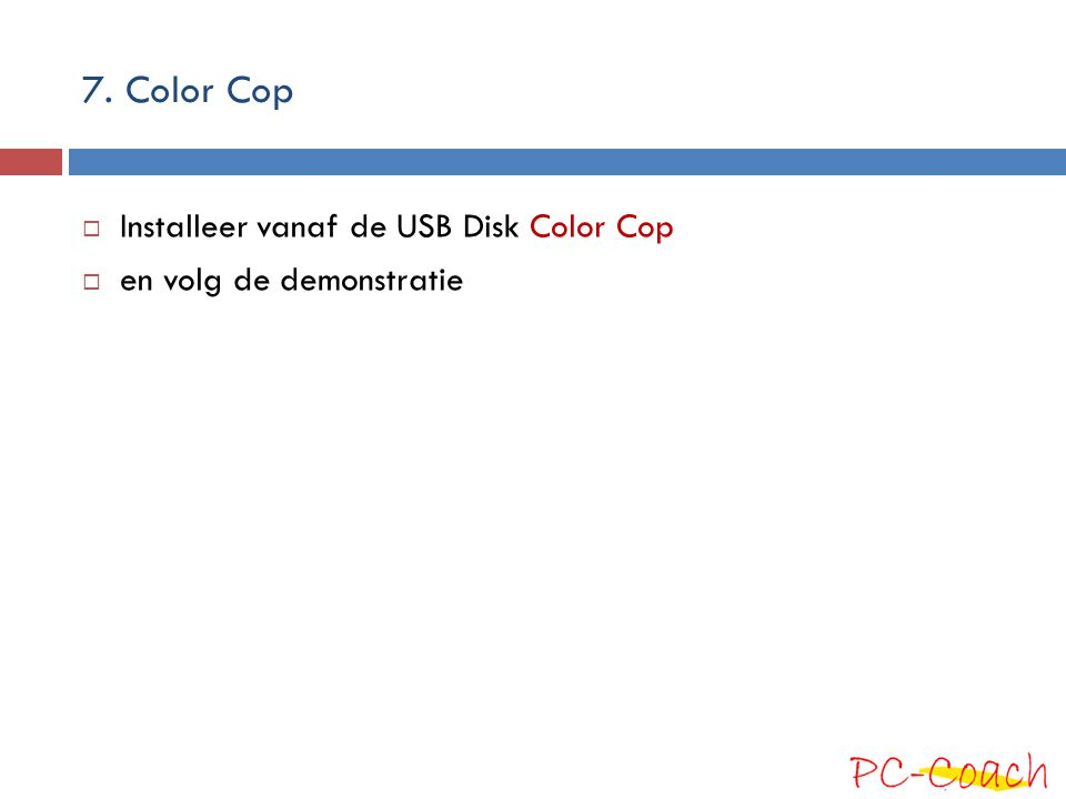7. Color Cop Installeer vanaf de USB Disk Color Cop