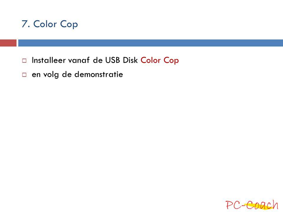 7. Color Cop Installeer vanaf de USB Disk Color Cop