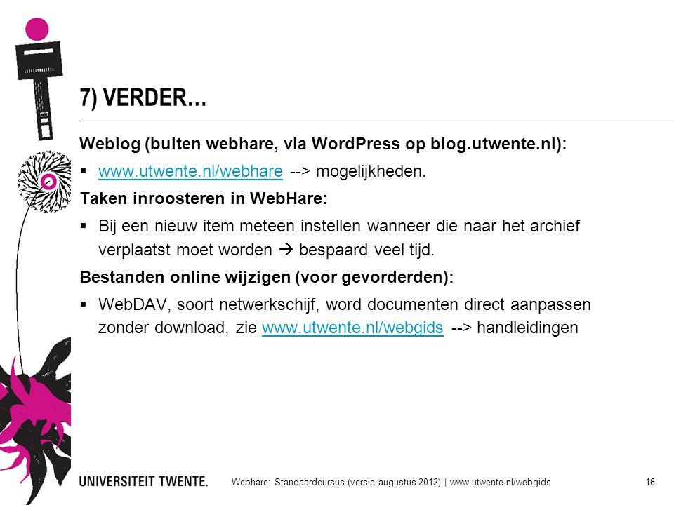 7) VERDER… Weblog (buiten webhare, via WordPress op blog.utwente.nl):