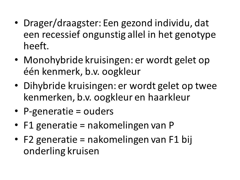 Drager/draagster: Een gezond individu, dat een recessief ongunstig allel in het genotype heeft.