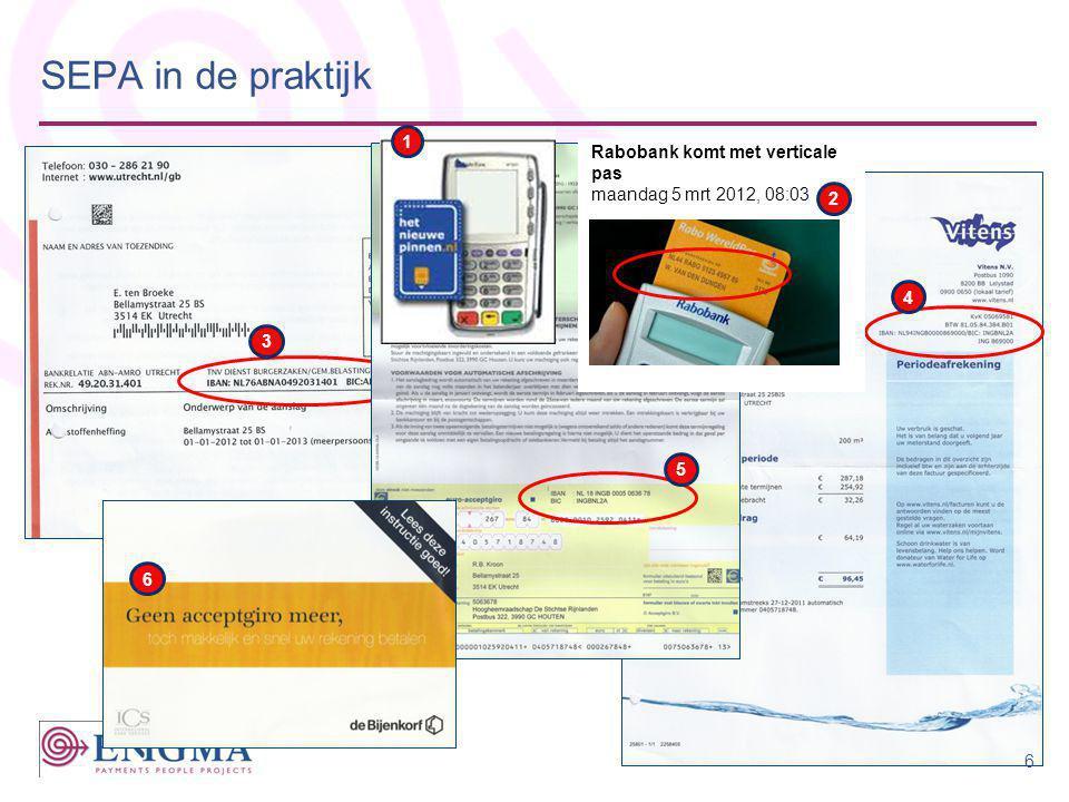 SEPA in de praktijk 1 Rabobank komt met verticale pas