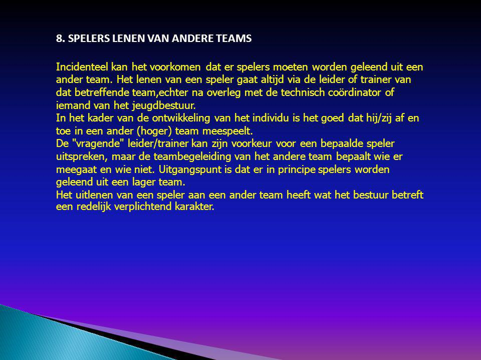 8. SPELERS LENEN VAN ANDERE TEAMS