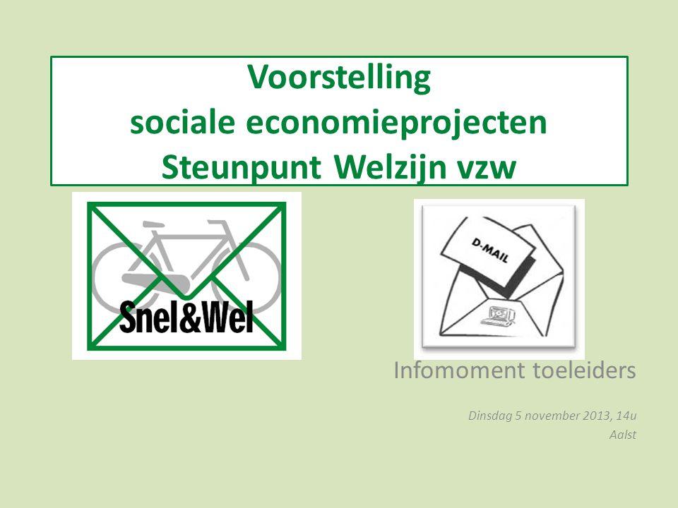 Voorstelling sociale economieprojecten Steunpunt Welzijn vzw