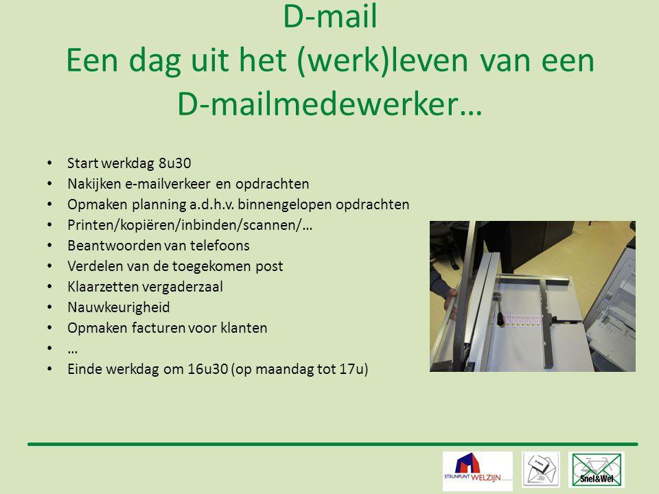D-mail Een dag uit het (werk)leven van een D-mailmedewerker…