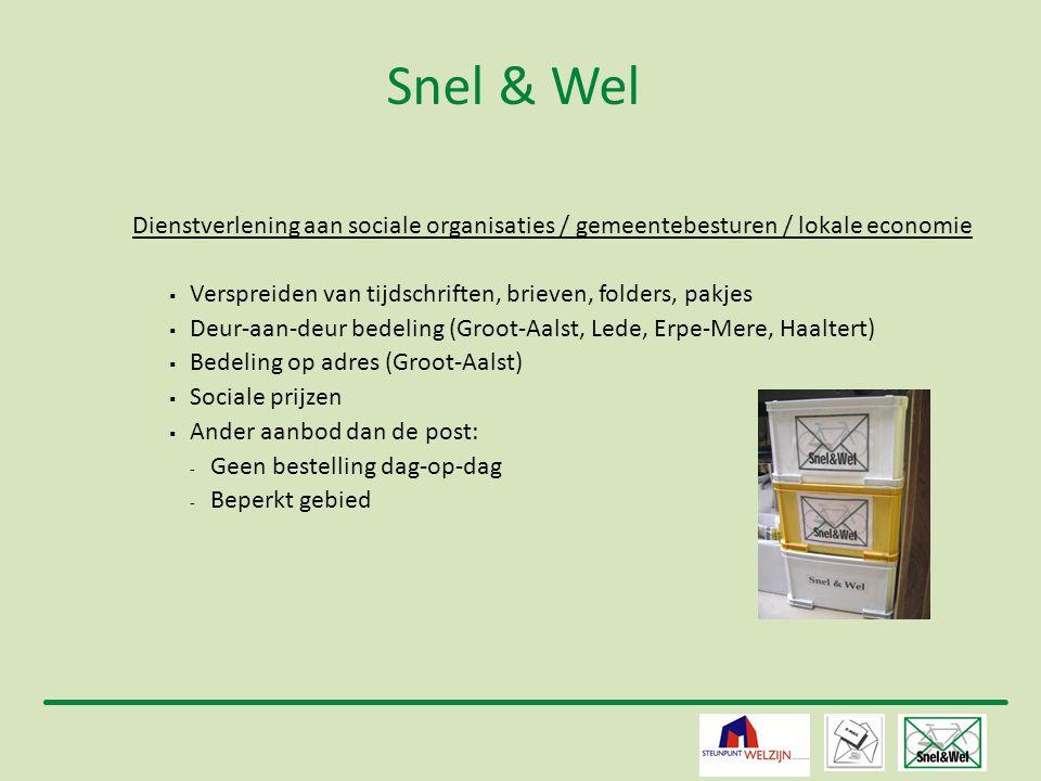 Snel & Wel Dienstverlening aan sociale organisaties / gemeentebesturen / lokale economie. Verspreiden van tijdschriften, brieven, folders, pakjes.