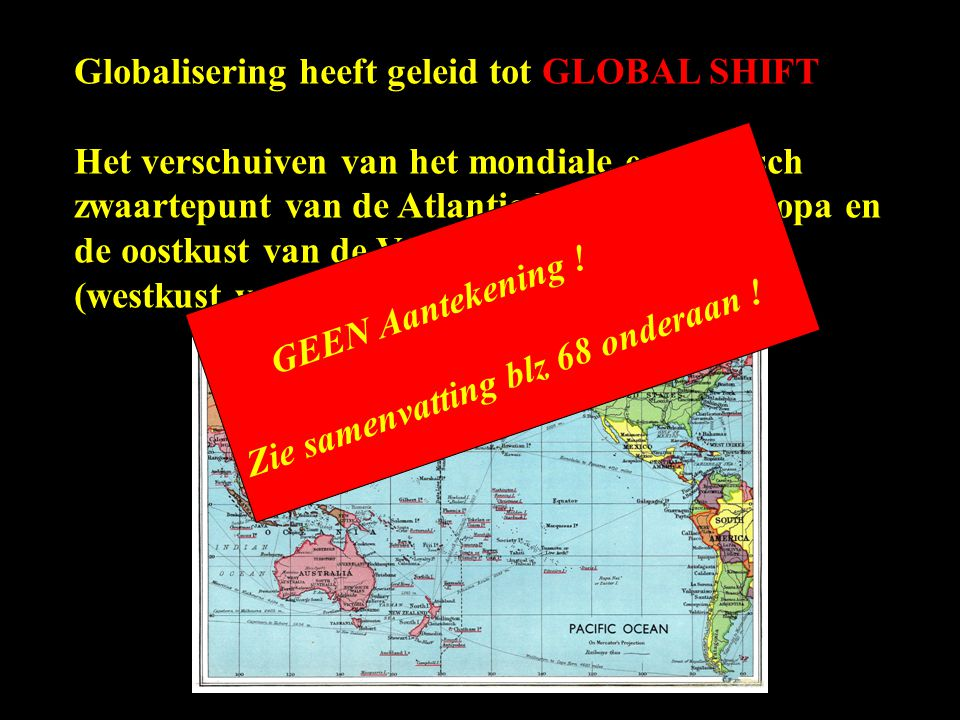 Globalisering heeft geleid tot GLOBAL SHIFT