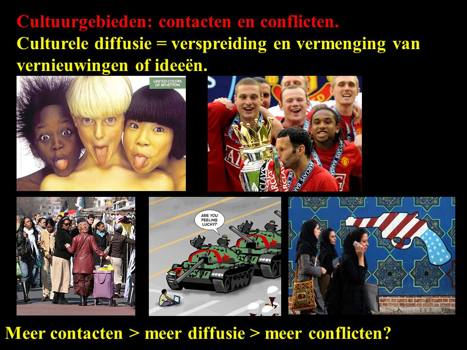 Cultuurgebieden: contacten en conflicten.
