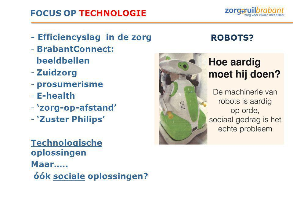 FOCUS OP TECHNOLOGIE - Efficiencyslag in de zorg. BrabantConnect: beeldbellen. Zuidzorg. prosumerisme.