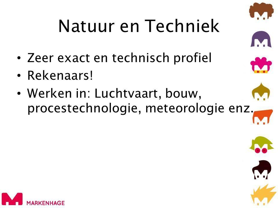 Natuur en Techniek Zeer exact en technisch profiel Rekenaars!