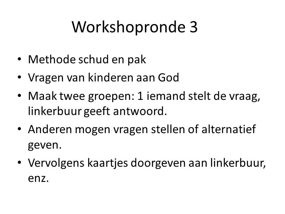 Workshopronde 3 Methode schud en pak Vragen van kinderen aan God
