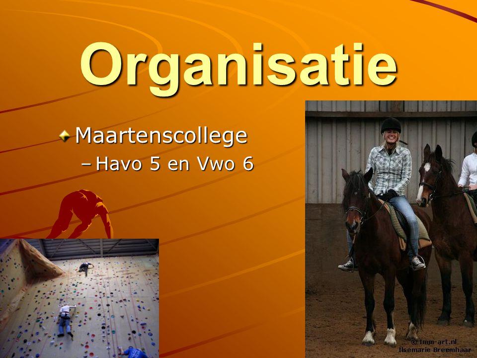 Organisatie Maartenscollege Havo 5 en Vwo 6