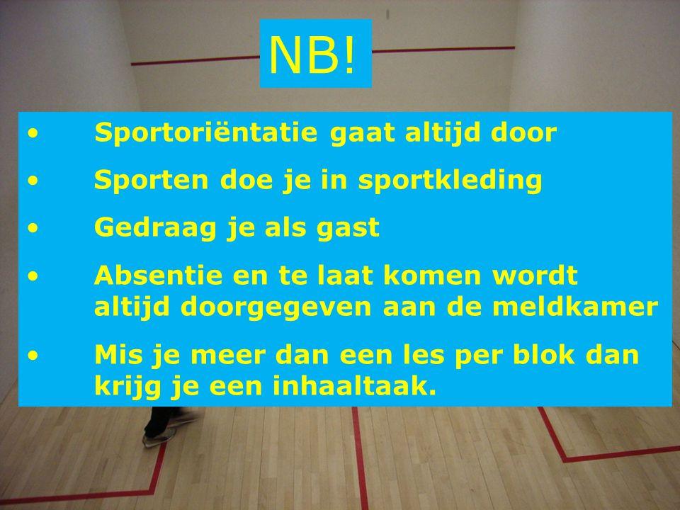 NB! Sportoriëntatie gaat altijd door Sporten doe je in sportkleding