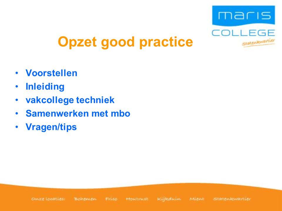 Opzet good practice Voorstellen Inleiding vakcollege techniek