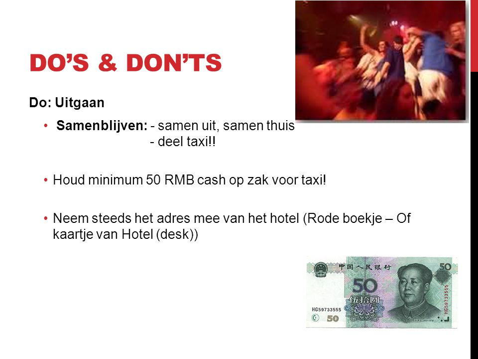 Do's & Don'ts Do: Uitgaan