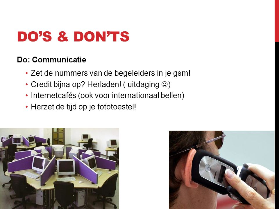 Do's & Don'ts Do: Communicatie
